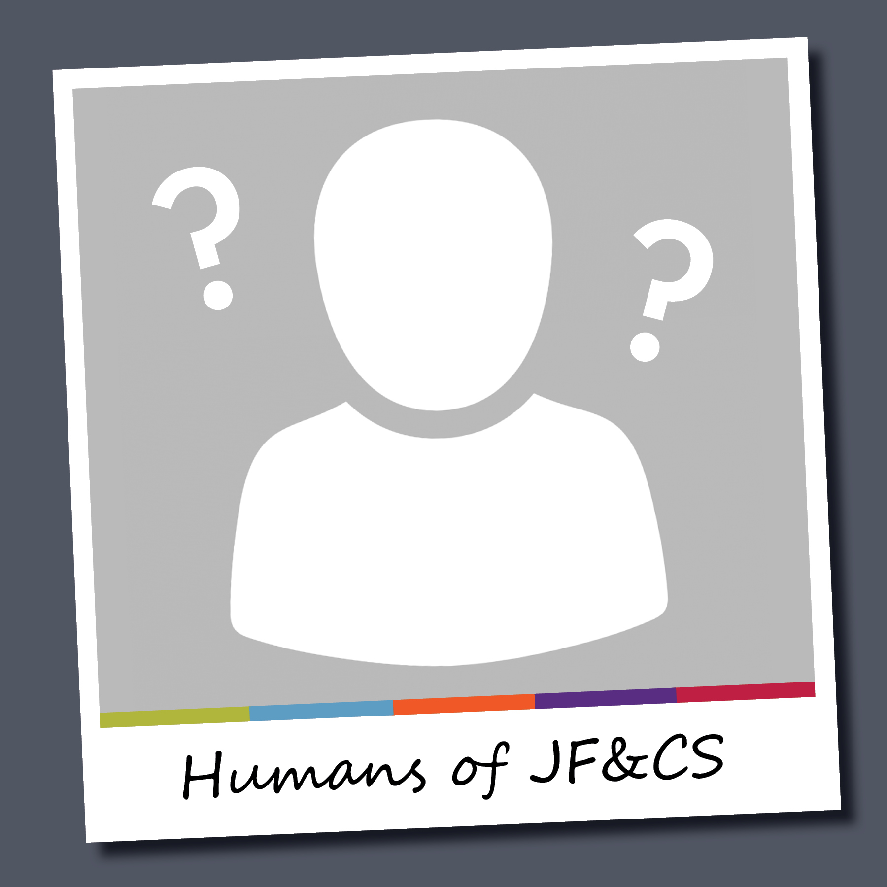 Humans of JF&CS Part 8