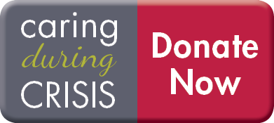 Caring During Crisis - Donate Now
